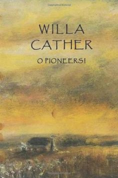 0b7684343109620055e2aa8055bb53cf--willa-cather-book-reviews
